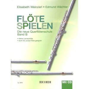 Flöte spielen, die neue Querflötenschule Band B + CD