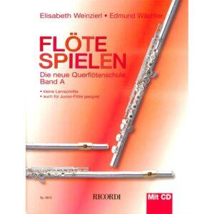 Flöte spielen, die neue Querflötenschule Band A + CD