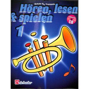 Hören, lesen & spielen 1, Schule für Trompete + CD