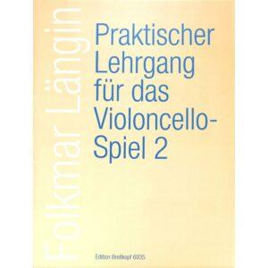 Praktischer Lehrgang für das Violoncello-Spiel Heft 2