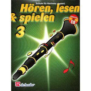 Hören, lesen & spielen 3 - Schule für Klarinette + CD